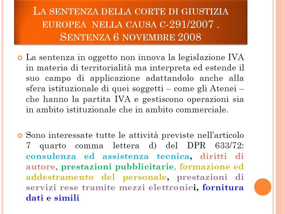 L A SENTENZA DELLA CORTE DI GIUSTIZIA EUROPEA NELLA CAUSA C -291/2007.