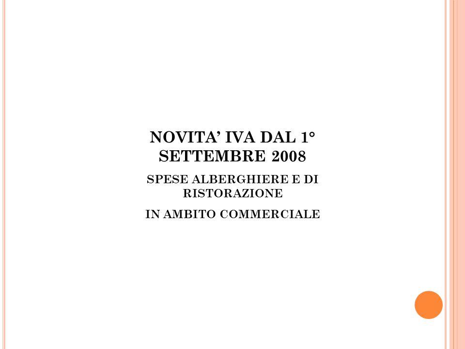 NOVITA' IVA DAL 1° SETTEMBRE 2008 SPESE ALBERGHIERE E DI RISTORAZIONE IN AMBITO COMMERCIALE