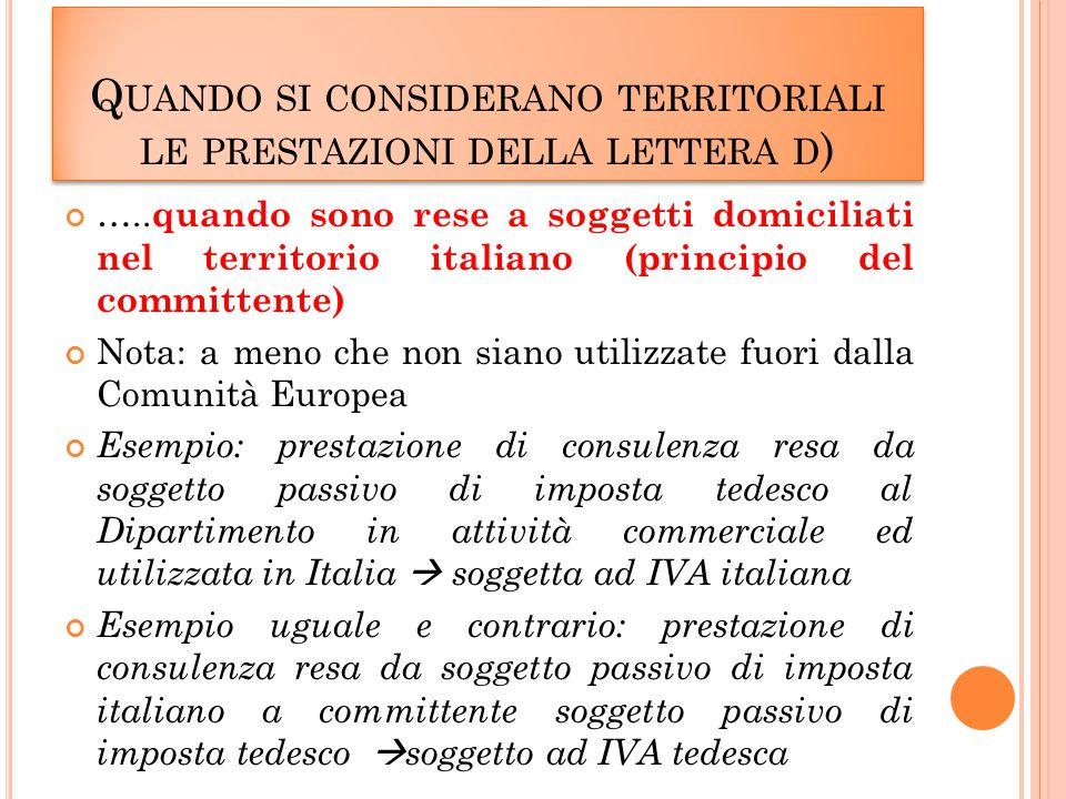Q UANDO SI CONSIDERANO TERRITORIALI LE PRESTAZIONI DELLA LETTERA D ) …..