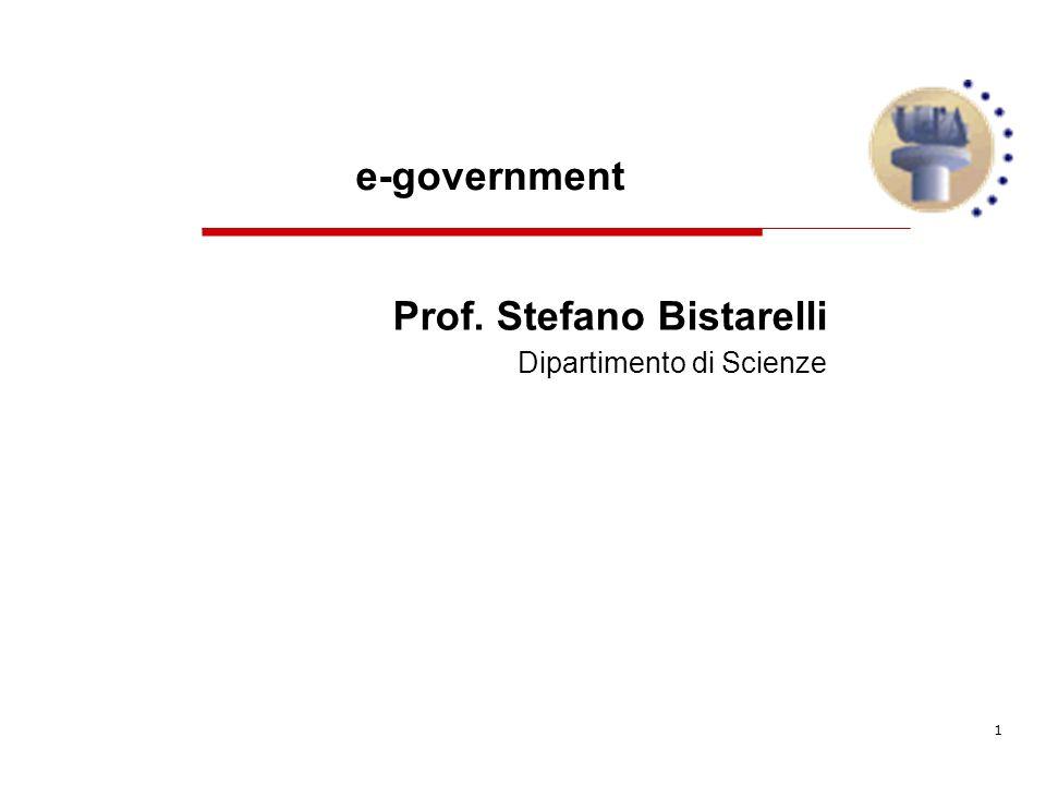 1 Prof. Stefano Bistarelli Dipartimento di Scienze e-government