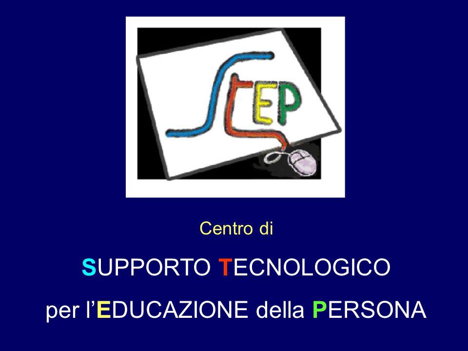 Centro di SUPPORTO TECNOLOGICO per l'EDUCAZIONE della PERSONA
