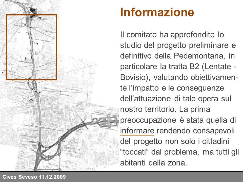 Il comitato ha approfondito lo studio del progetto preliminare e definitivo della Pedemontana, in particolare la tratta B2 (Lentate - Bovisio), valutando obiettivamen- te l'impatto e le conseguenze dell'attuazione di tale opera sul nostro territorio.