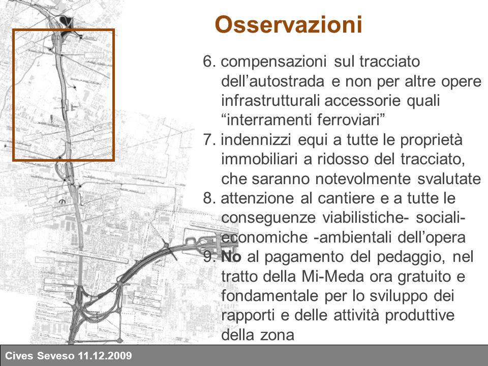 """6. compensazioni sul tracciato dell'autostrada e non per altre opere infrastrutturali accessorie quali """"interramenti ferroviari"""" 7. indennizzi equi a"""