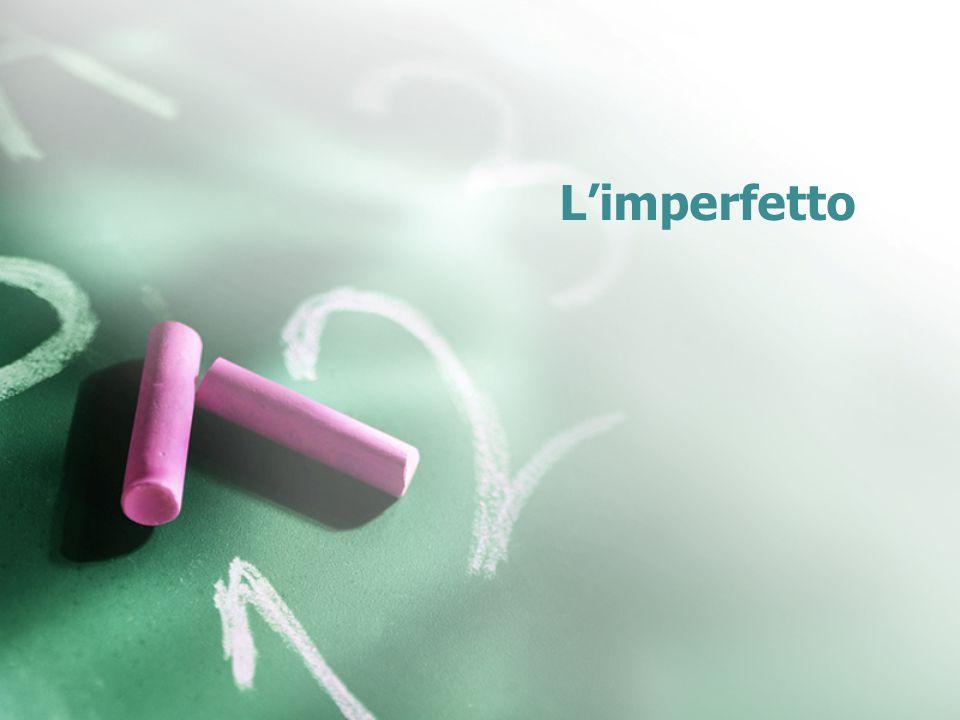 L'imperfetto is a past tense L'imperfetto talks about things: that used to happen: IT: Da bambina andavo a pattinare quando nevicava.