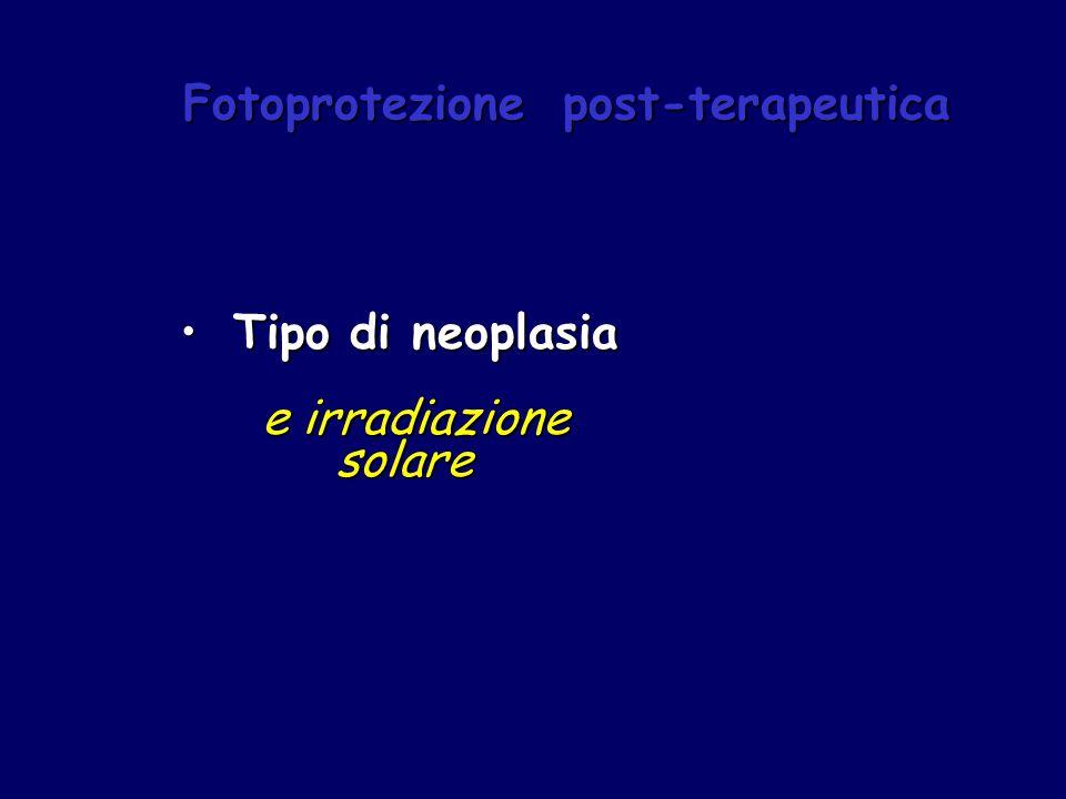 Tipo di neoplasiaTipo di neoplasia e irradiazione e irradiazione solare solare