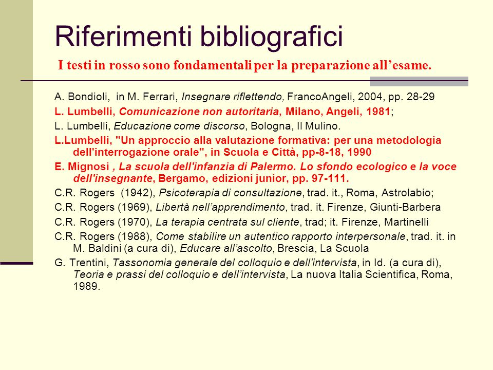 Riferimenti bibliografici I testi in rosso sono fondamentali per la preparazione all'esame.