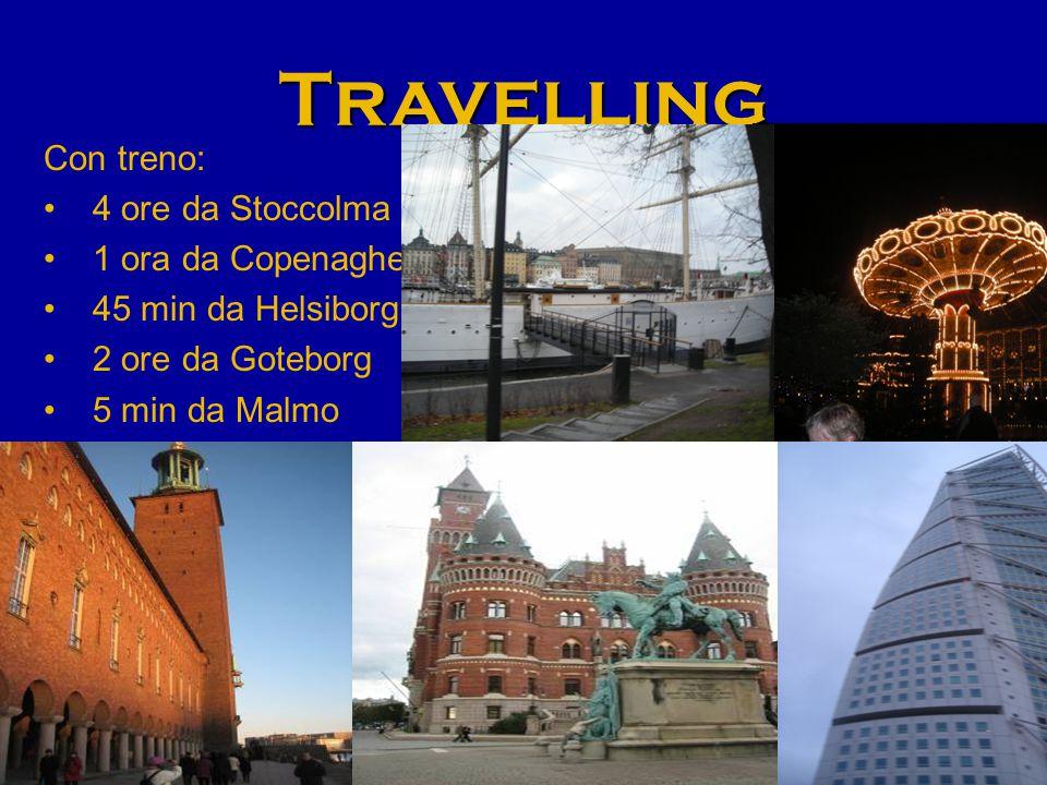 Travelling Con treno: 4 ore da Stoccolma 1 ora da Copenaghen 45 min da Helsiborg 2 ore da Goteborg 5 min da Malmo