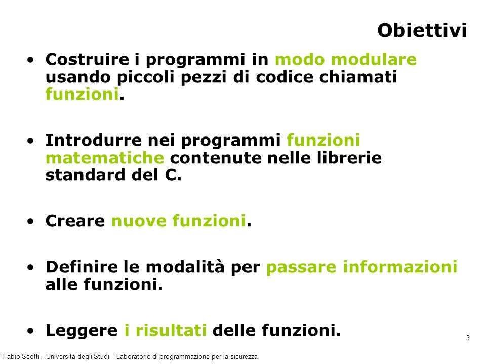 Fabio Scotti – Università degli Studi – Laboratorio di programmazione per la sicurezza 54 Struttura delle chiamate (II) Seguiamo la sequenza di chiamate nel caso calcola_fattoriale(5) 5.