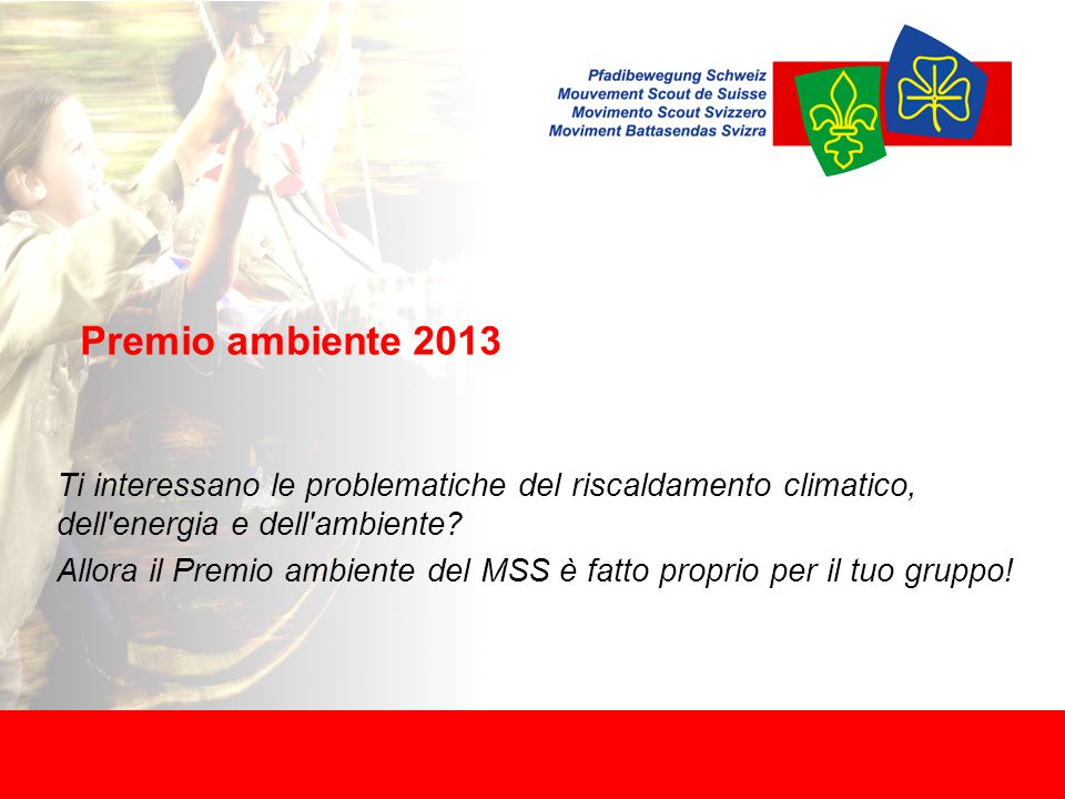 Premio ambiente 2013 Ti interessano le problematiche del riscaldamento climatico, dell energia e dell ambiente.
