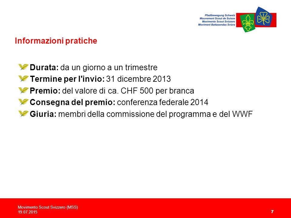Informazioni pratiche Durata: da un giorno a un trimestre Termine per l'invio: 31 dicembre 2013 Premio: del valore di ca. CHF 500 per branca Consegna