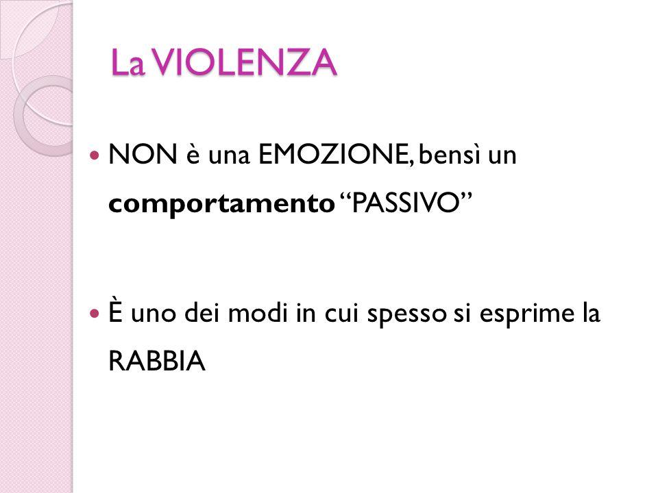 """La VIOLENZA NON è una EMOZIONE, bensì un comportamento """"PASSIVO"""" È uno dei modi in cui spesso si esprime la RABBIA"""