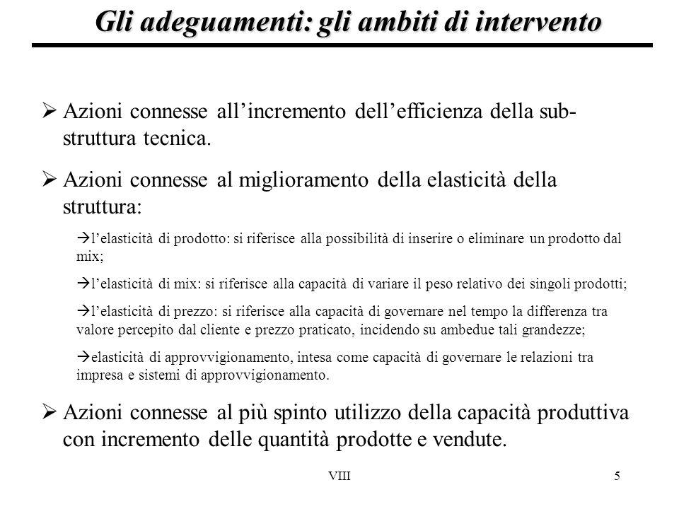 VIII5 Gli adeguamenti: gli ambiti di intervento  Azioni connesse all'incremento dell'efficienza della sub- struttura tecnica.  Azioni connesse al mi