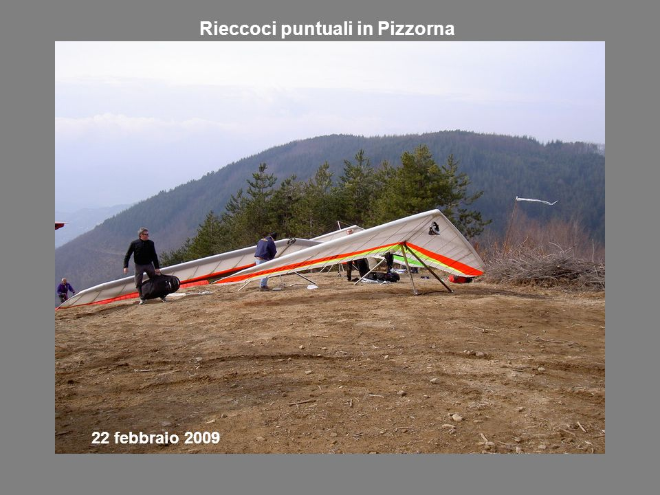 Rieccoci puntuali in Pizzorna 22 febbraio 2009