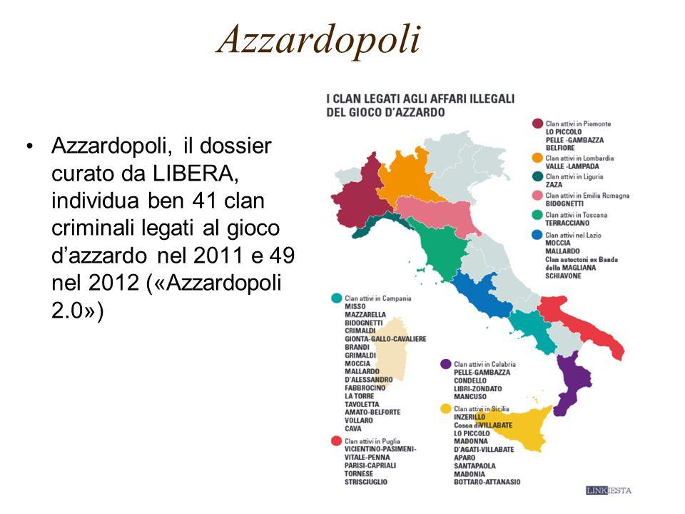 Azzardopoli Azzardopoli, il dossier curato da LIBERA, individua ben 41 clan criminali legati al gioco d'azzardo nel 2011 e 49 nel 2012 («Azzardopoli 2.0»)