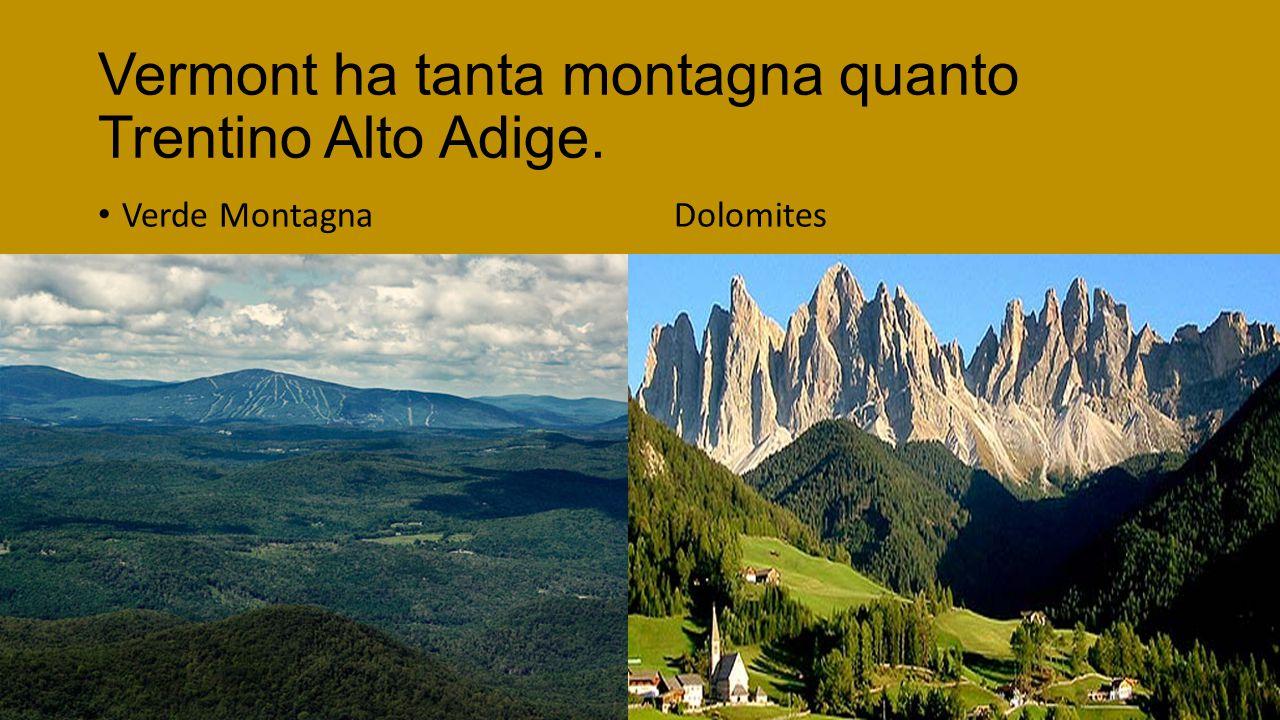 Vermont ha tanta montagna quanto Trentino Alto Adige. Verde MontagnaDolomites