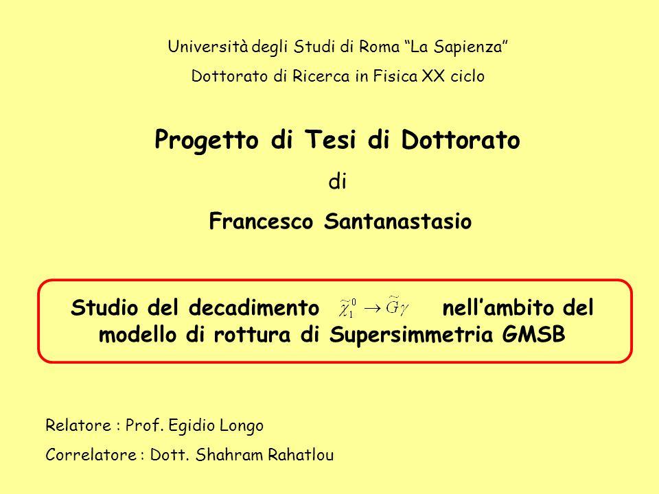 Francesco Santanastasio12 L'esperimento Compact Muon Solenoid (CMS) Completamento previsto per la metà del 2007 Simmetria cilindrica  Simmetria dell'evento Rivelatore ermetico a 360°  Completa ricostruzione dell'evento Rivelatore di alte prestazioni