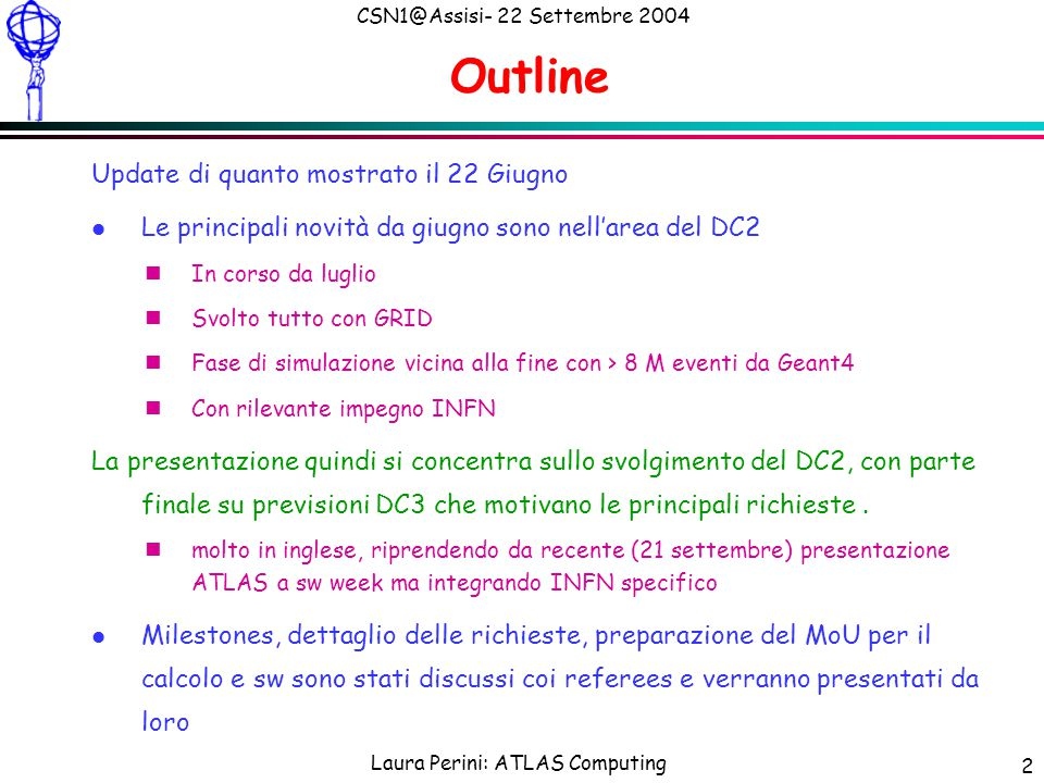 13 ATLAS DC2 Phase I  Main difficulties at the initial phase o For all Grids  Debugging the Production System  On LCG and Grid3 several instances of the Supervisor have to be run for better coping with the instability of the system.