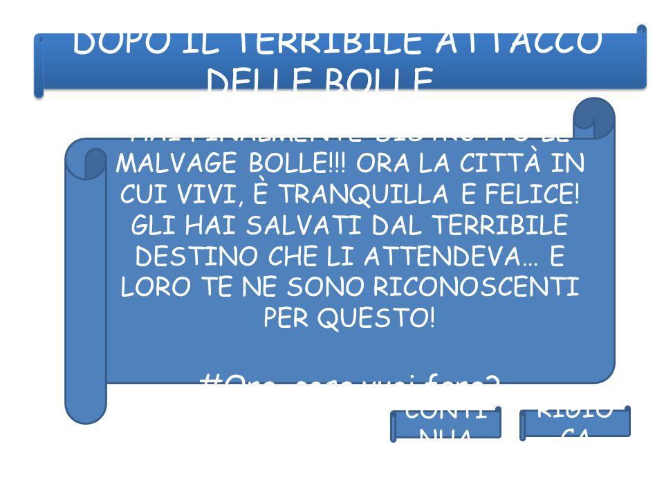DOPO IL TERRIBILE ATTACCO DELLE BOLLE… CONTI NUA RIGIO CA HAI FINALMENTE DISTRUTTO LE MALVAGE BOLLE!!.