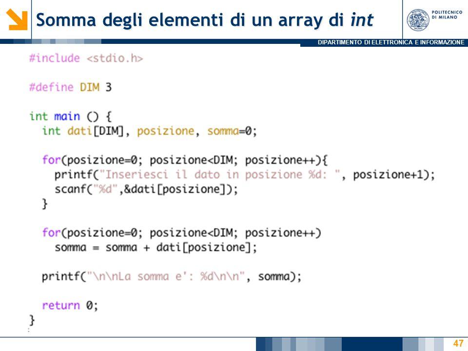 DIPARTIMENTO DI ELETTRONICA E INFORMAZIONE Somma degli elementi di un array di int 47