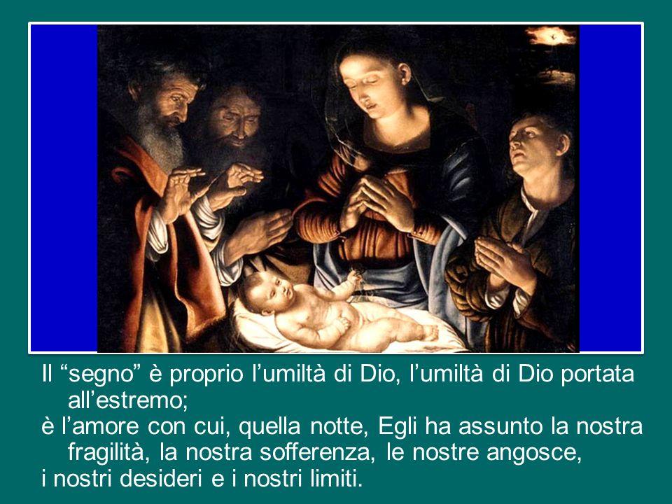 Quando gli angeli annunciarono ai pastori la nascita del Redentore, lo fecero con queste parole: «Questo per voi il segno: troverete un bambino avvolt