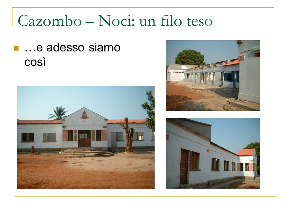 Cazombo – Noci: un filo teso Due studentesse sono già in Italia per studiare Medicina e Scienze infermieristiche Manca ancora tanto da fare.