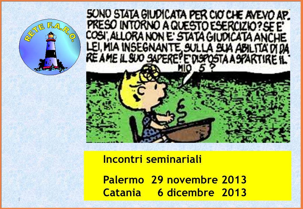 Incontri seminariali Palermo 29 novembre 2013 Catania 6 dicembre 2013 1