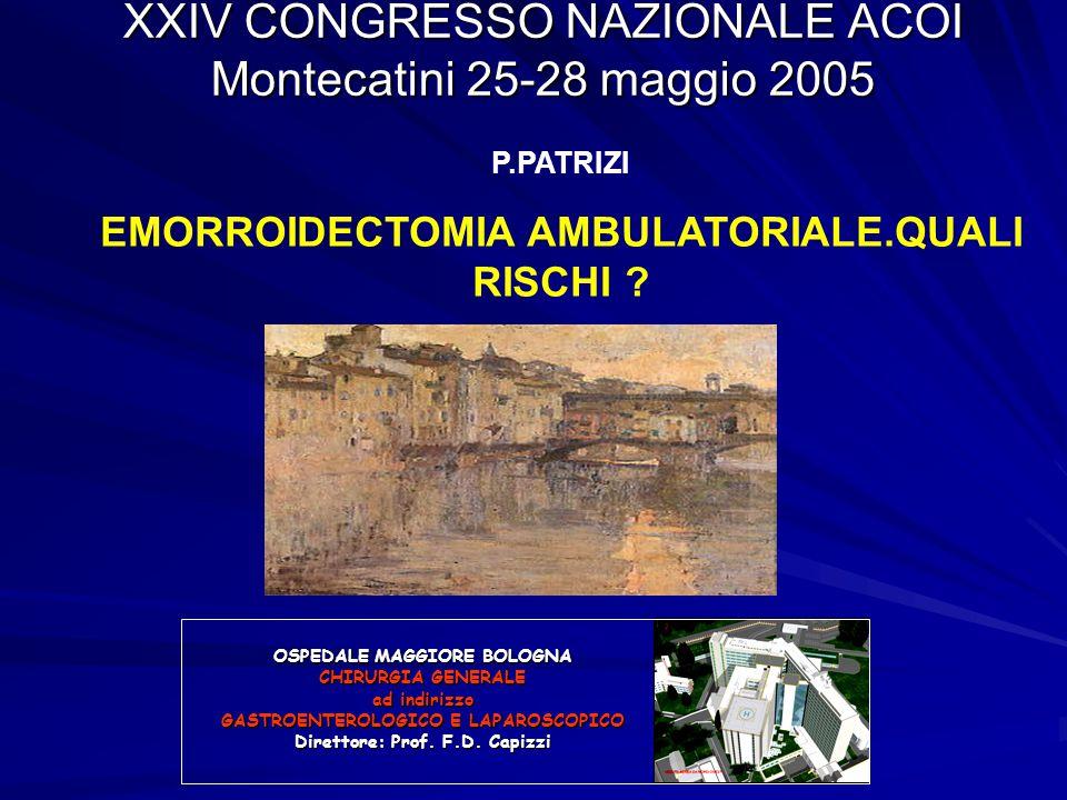 XXIV CONGRESSO NAZIONALE ACOI Montecatini 25-28 maggio 2005 OSPEDALE MAGGIORE BOLOGNA CHIRURGIA GENERALE ad indirizzo GASTROENTEROLOGICO E LAPAROSCOPI