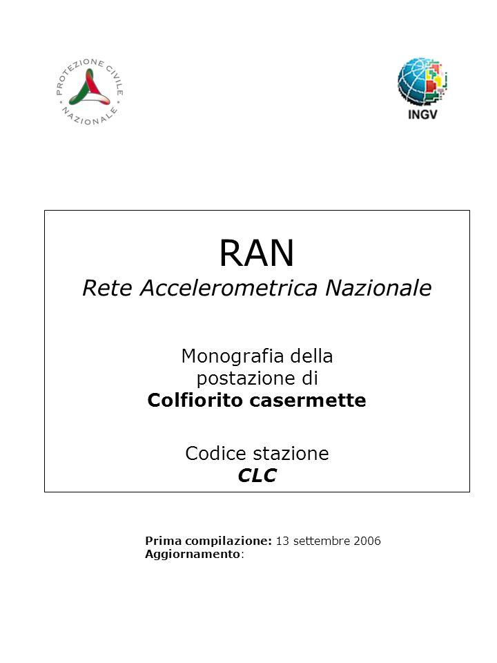 RAN Rete Accelerometrica Nazionale Monografia della postazione di Colfiorito casermette Codice stazione CLC Prima compilazione: 13 settembre 2006 Aggi