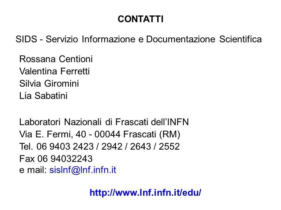 SIDS - Servizio Informazione e Documentazione Scientifica Rossana Centioni Valentina Ferretti Silvia Giromini Lia Sabatini Laboratori Nazionali di Frascati dell'INFN Via E.