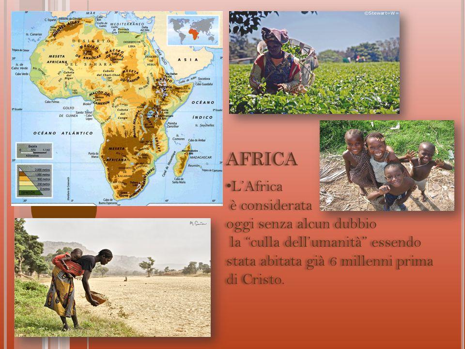 """L'Africa è considerata oggi senza alcun dubbio la """"culla dell'umanità"""" essendo stata abitata già 6 millenni prima di Cristo. AFRICA"""