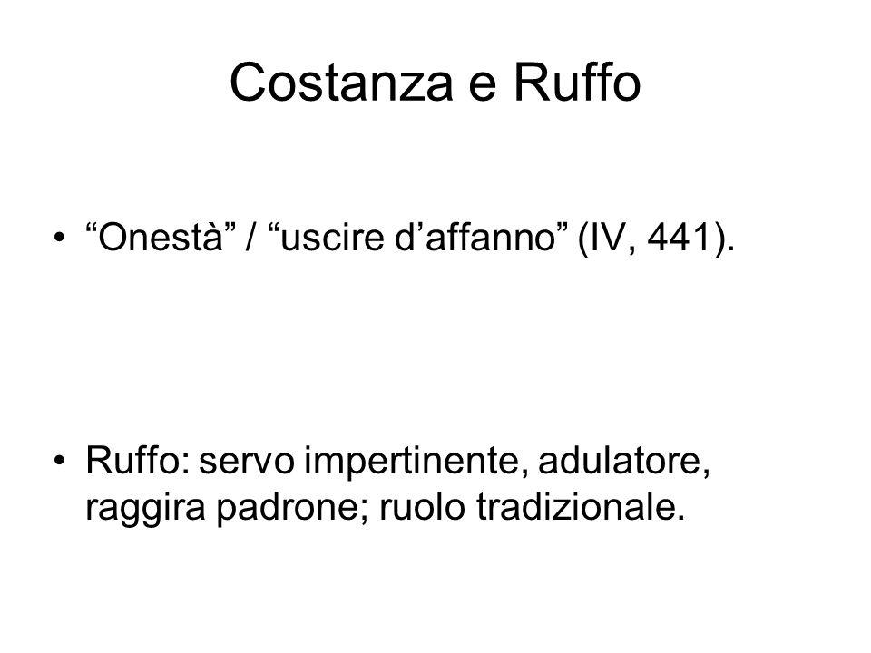 Costanza e Ruffo Onestà / uscire d'affanno (IV, 441).