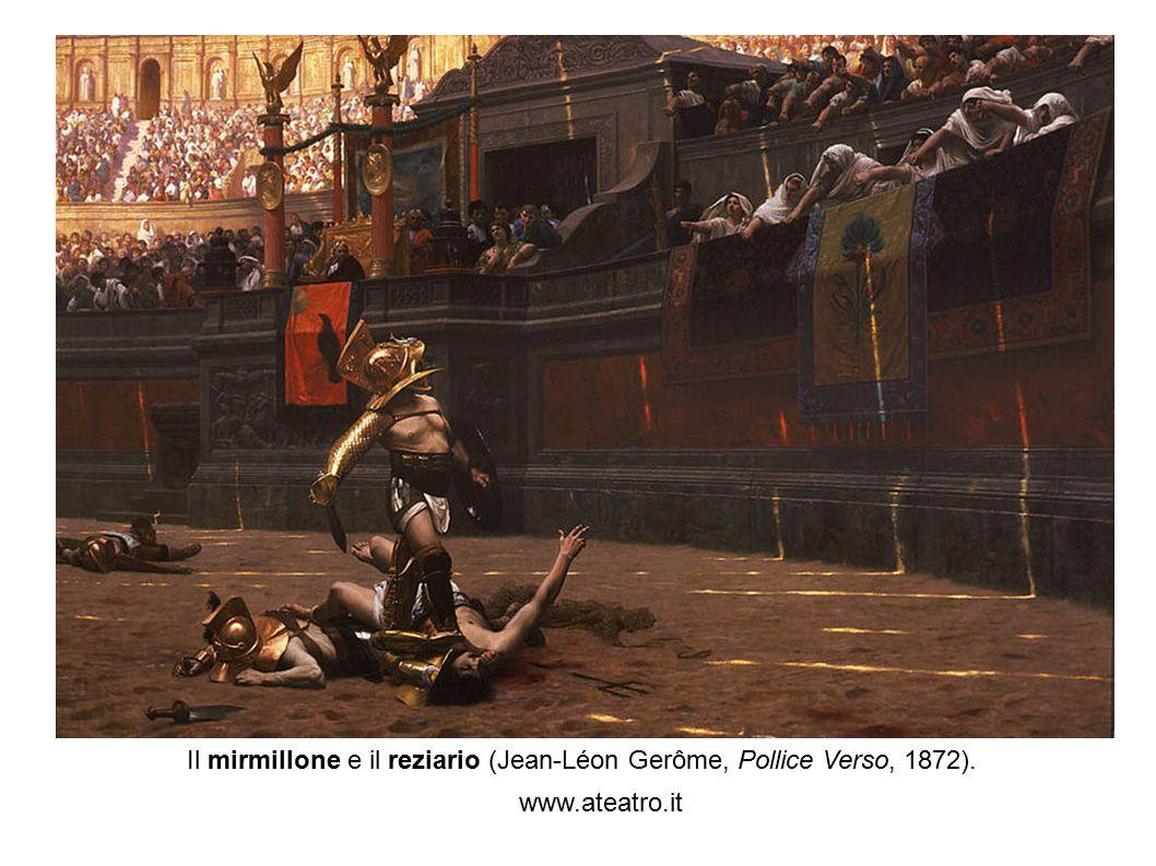 www.ateatro.it Il mirmillone e il reziario (Jean-Léon Gerôme, Pollice Verso, 1872).