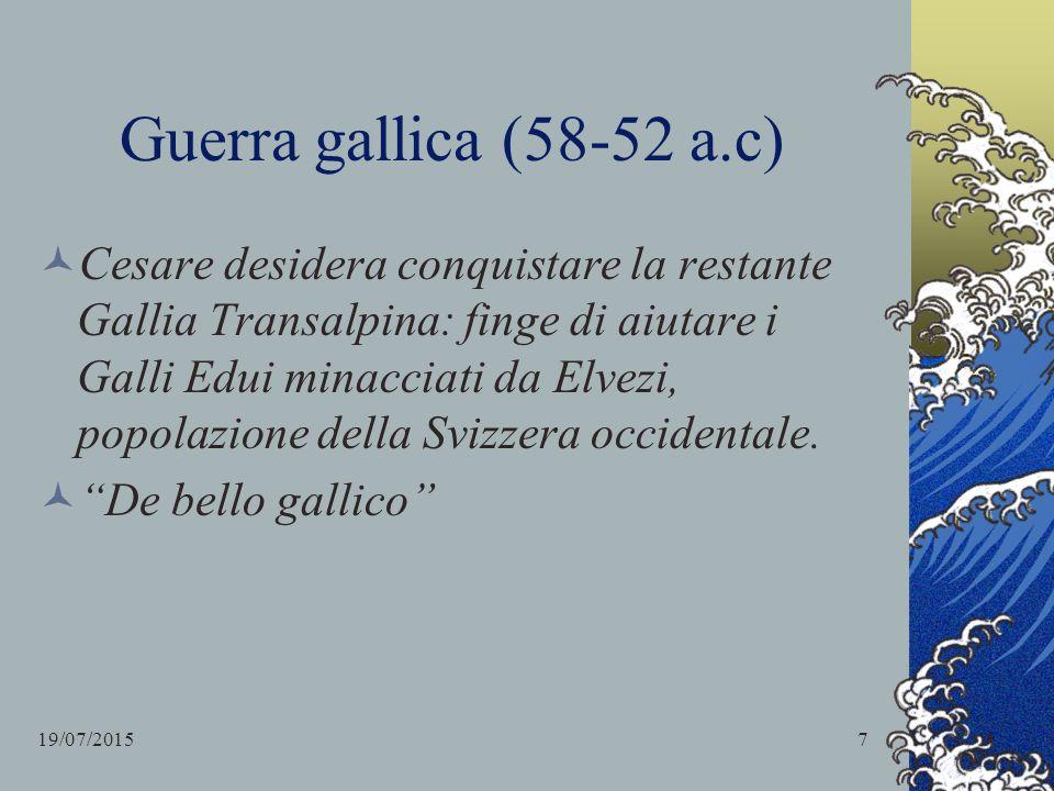 Guerra gallica (58-52 a.c) Cesare desidera conquistare la restante Gallia Transalpina: finge di aiutare i Galli Edui minacciati da Elvezi, popolazione