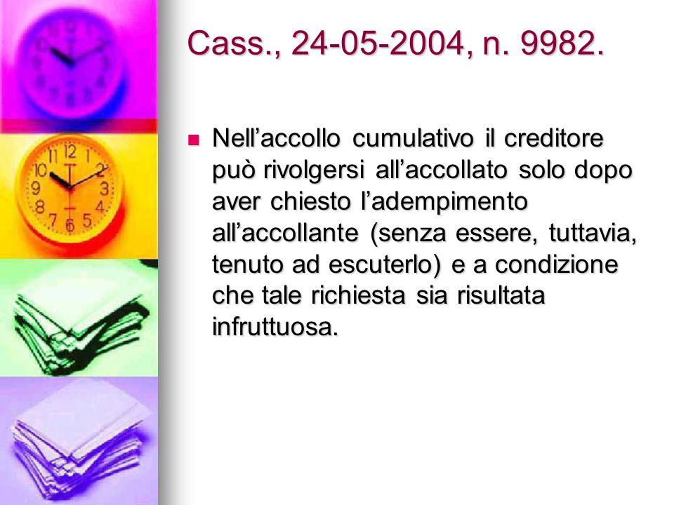Cass., 24-05-2004, n. 9982. Nell'accollo cumulativo il creditore può rivolgersi all'accollato solo dopo aver chiesto l'adempimento all'accollante (sen