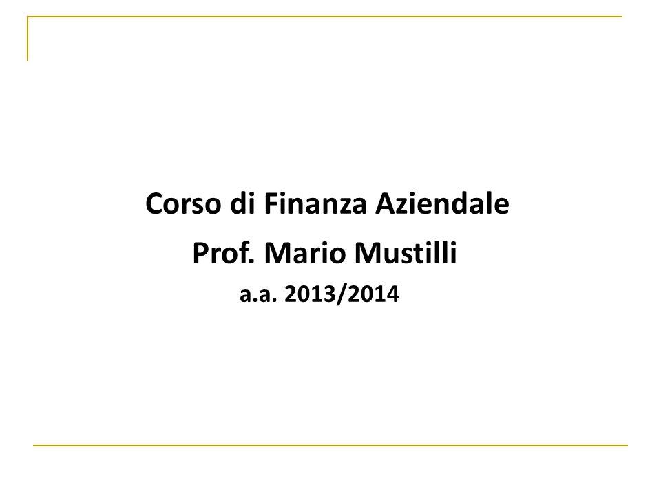 Corso di Finanza Aziendale a.a. 2013/2014 Prof. Mario Mustilli