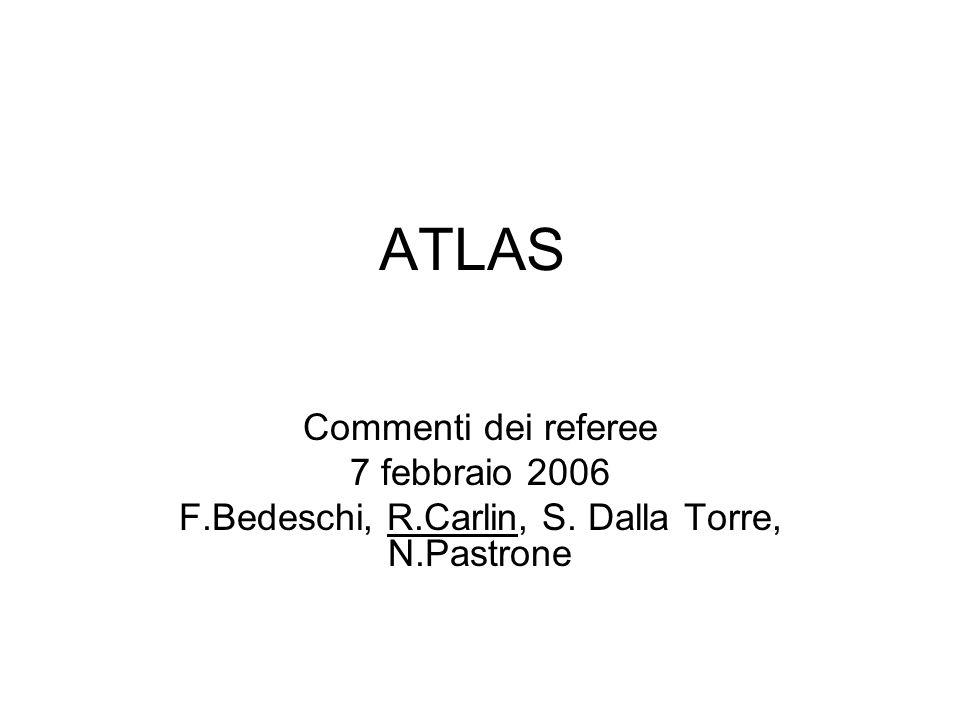 ATLAS Commenti dei referee 7 febbraio 2006 F.Bedeschi, R.Carlin, S. Dalla Torre, N.Pastrone