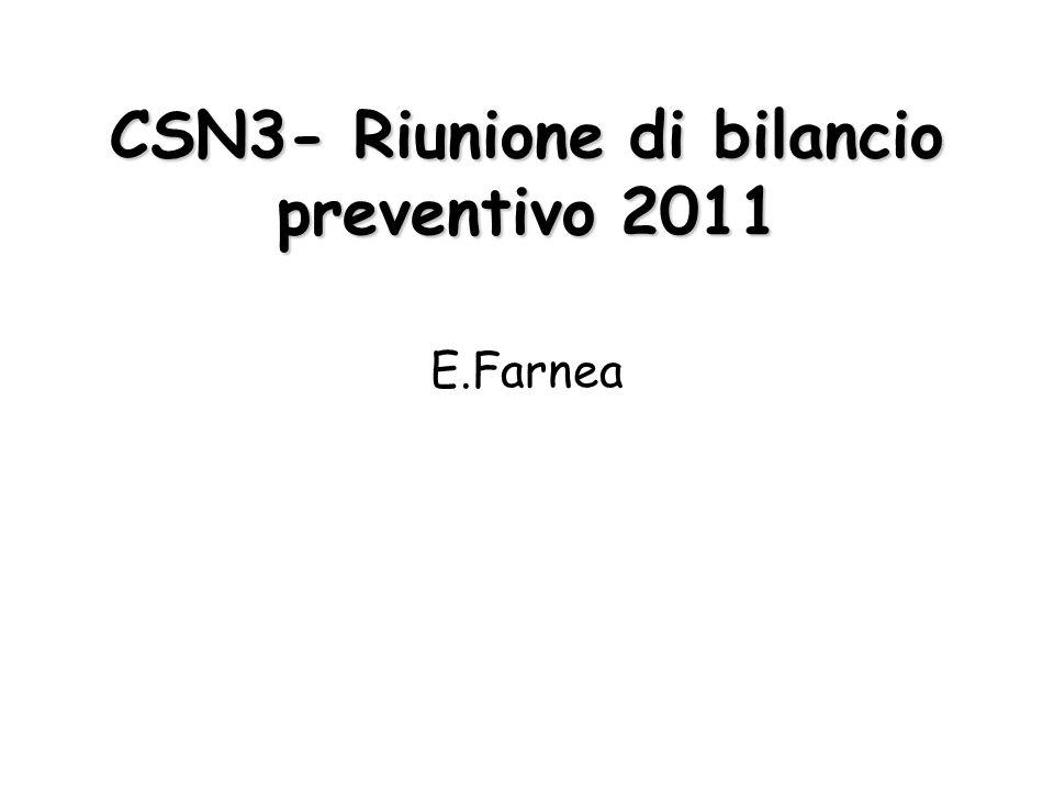 CSN3- Riunione di bilancio preventivo 2011 E.Farnea