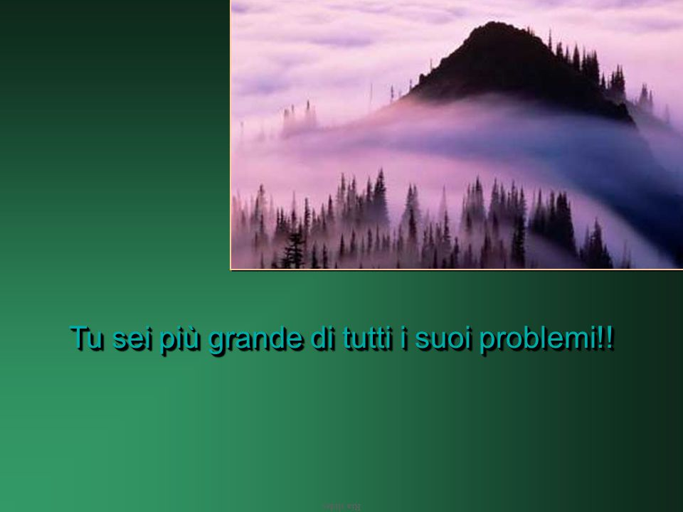 Ria slides Una montagna non ha mente, anima, spirito, tu si.