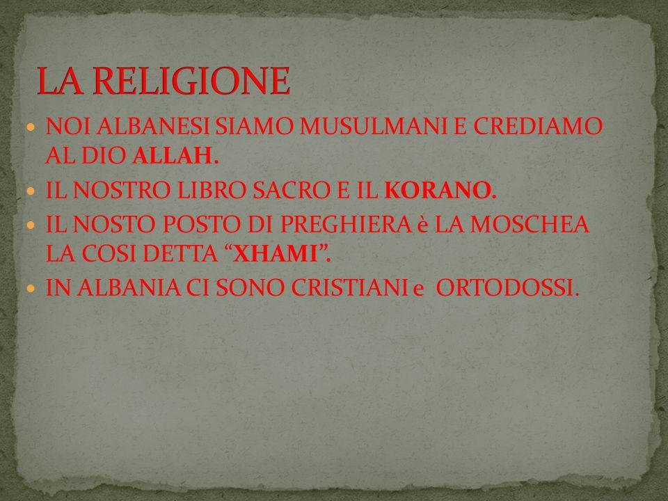 NOI ALBANESI SIAMO MUSULMANI E CREDIAMO AL DIO ALLAH.