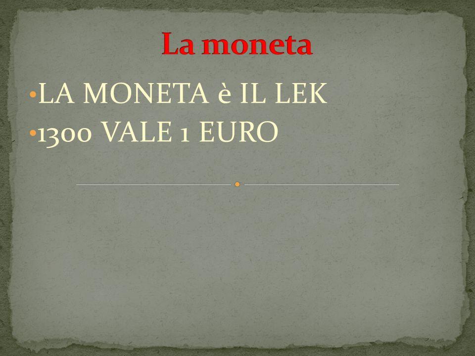 LA MONETA è IL LEK 1300 VALE 1 EURO