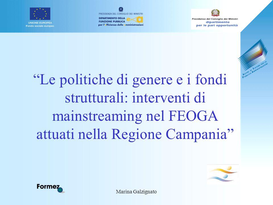 Marina Galzignato Le politiche di genere e i fondi strutturali: interventi di mainstreaming nel FEOGA attuati nella Regione Campania