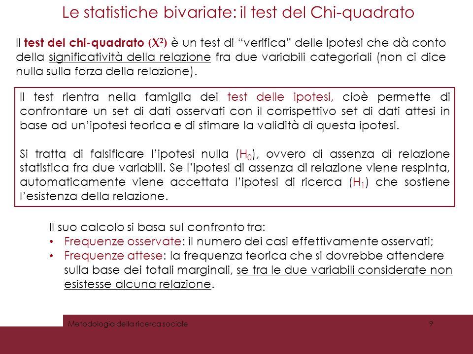"""Misurare l'associazione tra due variabili Le statistiche bivariate: il test del Chi-quadrato Il test del chi-quadrato (Х 2 ) è un test di """"verifica"""" d"""