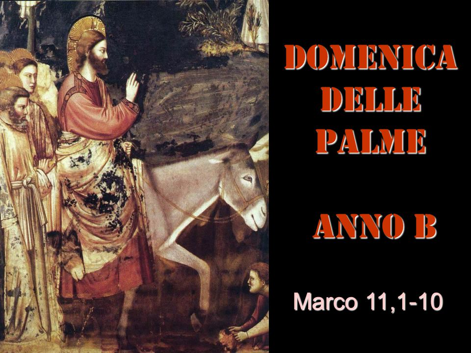 DOMENICADELLE PALME ANNO B Marco 11,1-10
