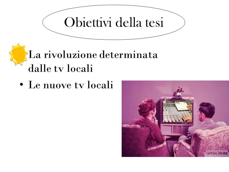 1929 prime sperimentazioni in Italia 1954 nascita della Rai 1974 nascita della prima tv locale La Storia