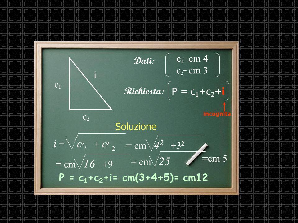 Teorema di Pitagora applicato ad un problema Problema In un triangolo rettangolo i cateti misurano rispettivamente cm 4 e cm 3.