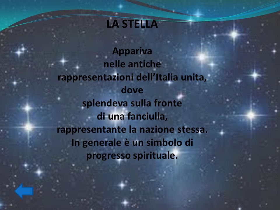 LA STELLA Appariva nelle antiche rappresentazioni dell'Italia unita, dove splendeva sulla fronte di una fanciulla, rappresentante la nazione stessa. I