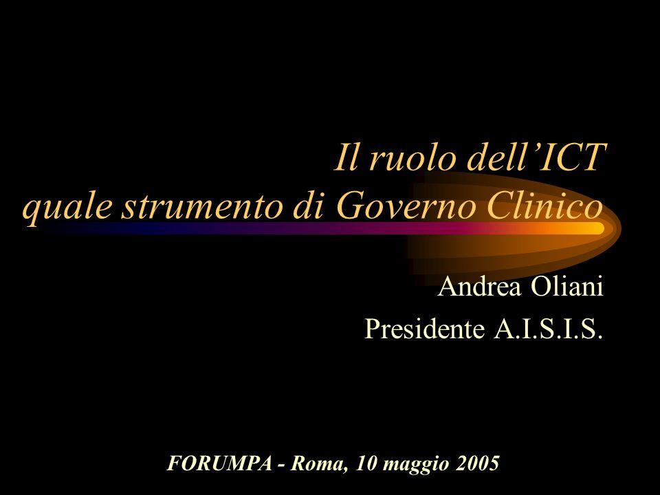 Il ruolo dell'ICT quale strumento di Governo Clinico Andrea Oliani Presidente A.I.S.I.S.