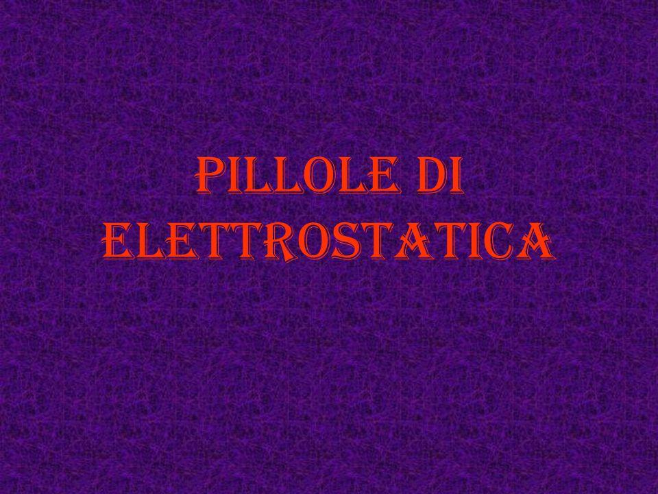 PILLOLE DI elettrostatica