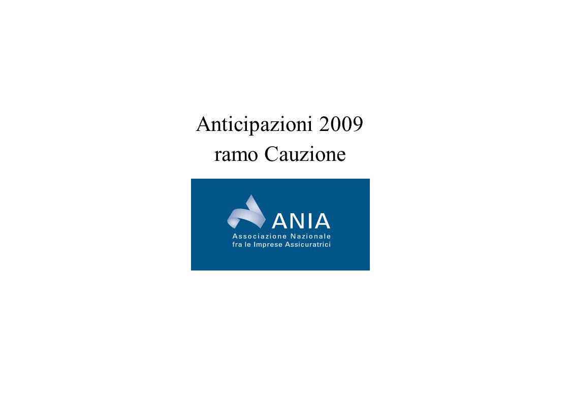 Anticipazioni 2009 ramo CAUZIONE Anticipazioni 2009 ramo Cauzione