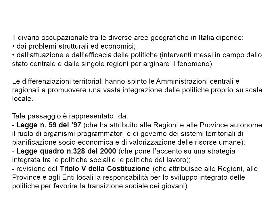 Il divario occupazionale tra le diverse aree geografiche in Italia dipende: dai problemi strutturali ed economici; dall'attuazione e dall'efficacia delle politiche (interventi messi in campo dallo stato centrale e dalle singole regioni per arginare il fenomeno).